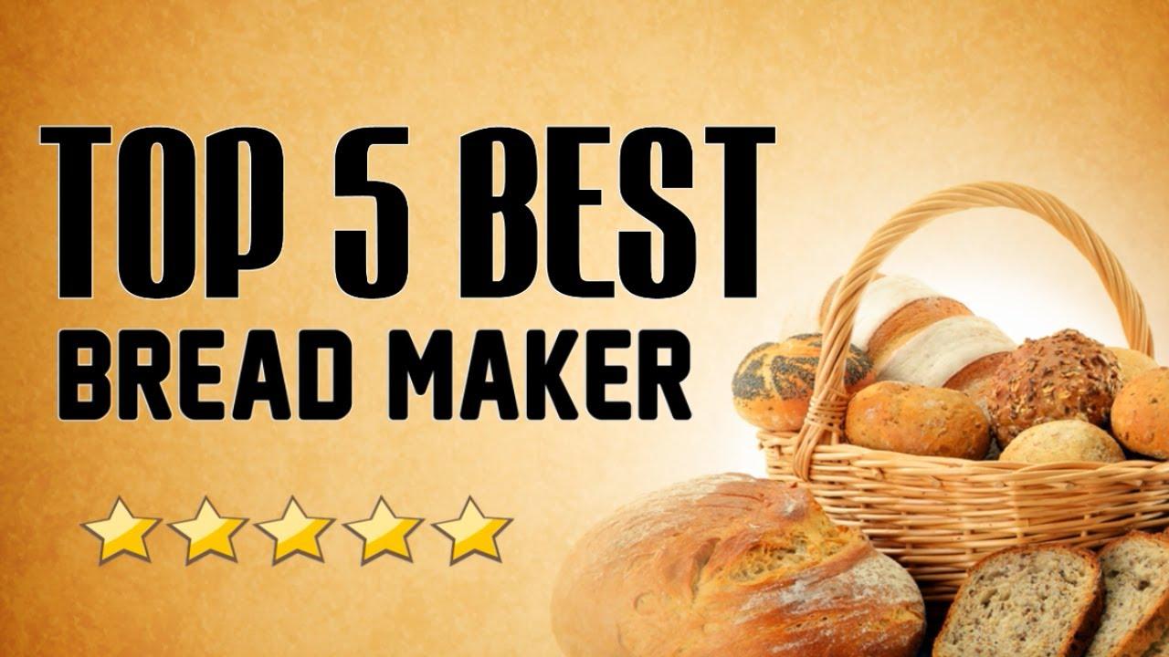 2017's Top Bread Machines